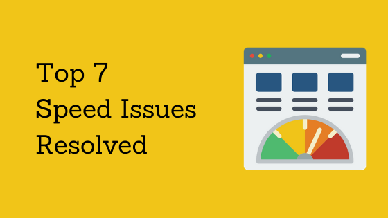 Top 7 Speed Report Issues Resolved | 2020 Tips for a Faster Website