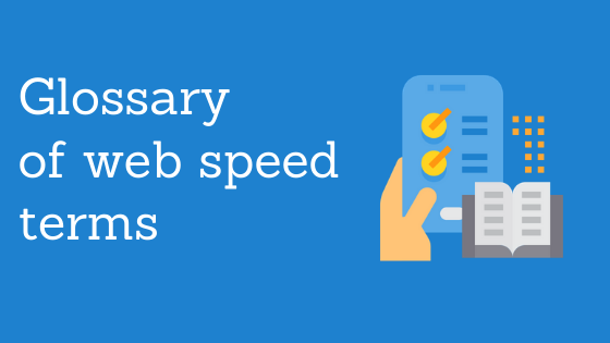 Glossary of Web Speed Terms