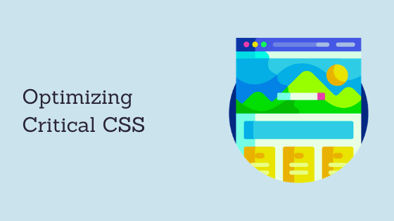 Critical CSS: How To Boost Your Website's Speed And UX [Eliminate Render-Blocking Resources]