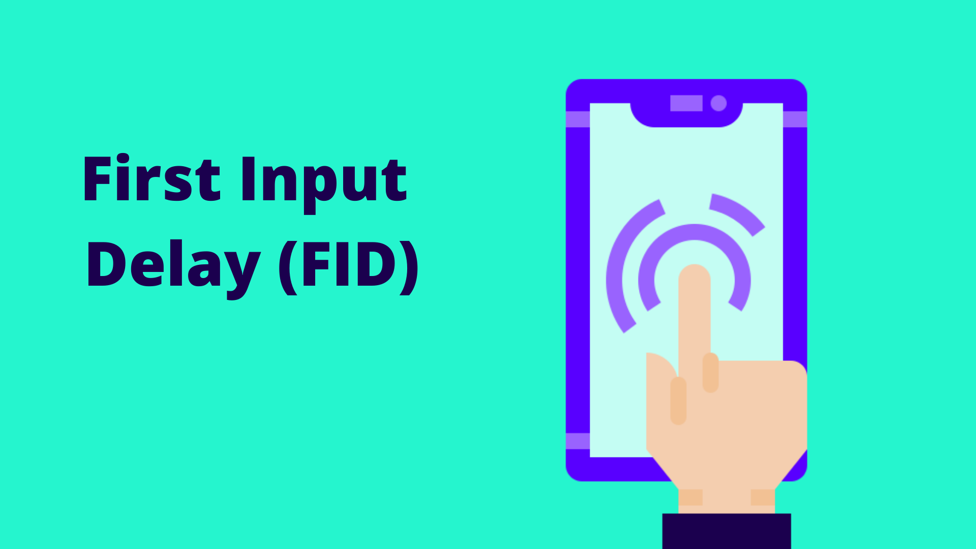 Everything You Need To Know About First Input Delay (FID)